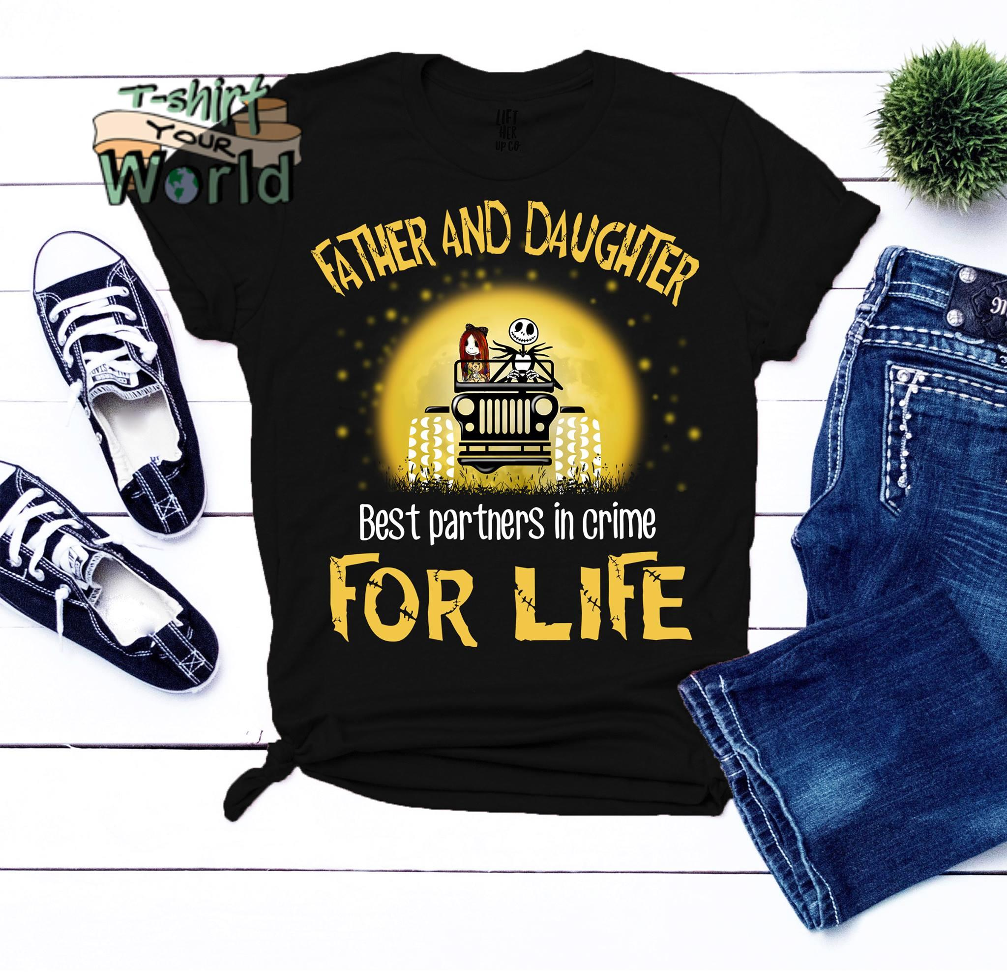 Jeep Father and Daughter best partners in crime For Life shirt