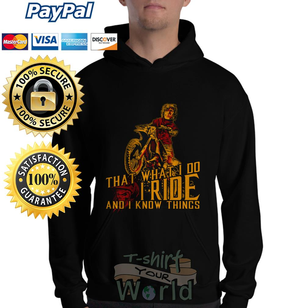 Motorbike That what I do I Ride and I know things Hoodie