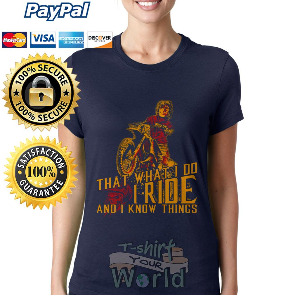 Motorbike That what I do I Ride and I know things Ladies tee