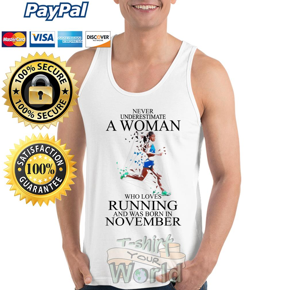 Never Underestimate A Woman who loves Running and was born in November Tank top