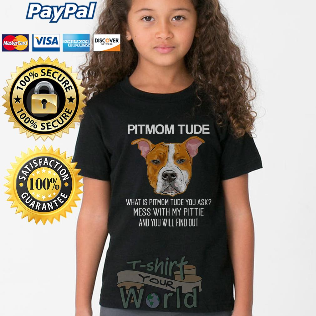 Pitmom Tude what is Pitmom tude you with my pittie and you will Youth tee