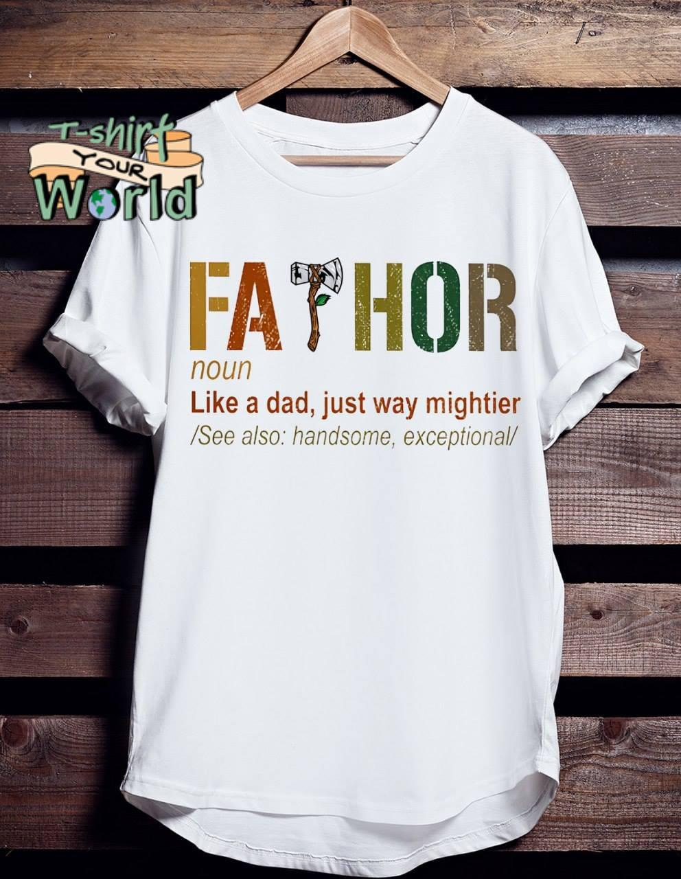 Poleax Father noun like a dad just way mightier see also handsome exceptional shirt