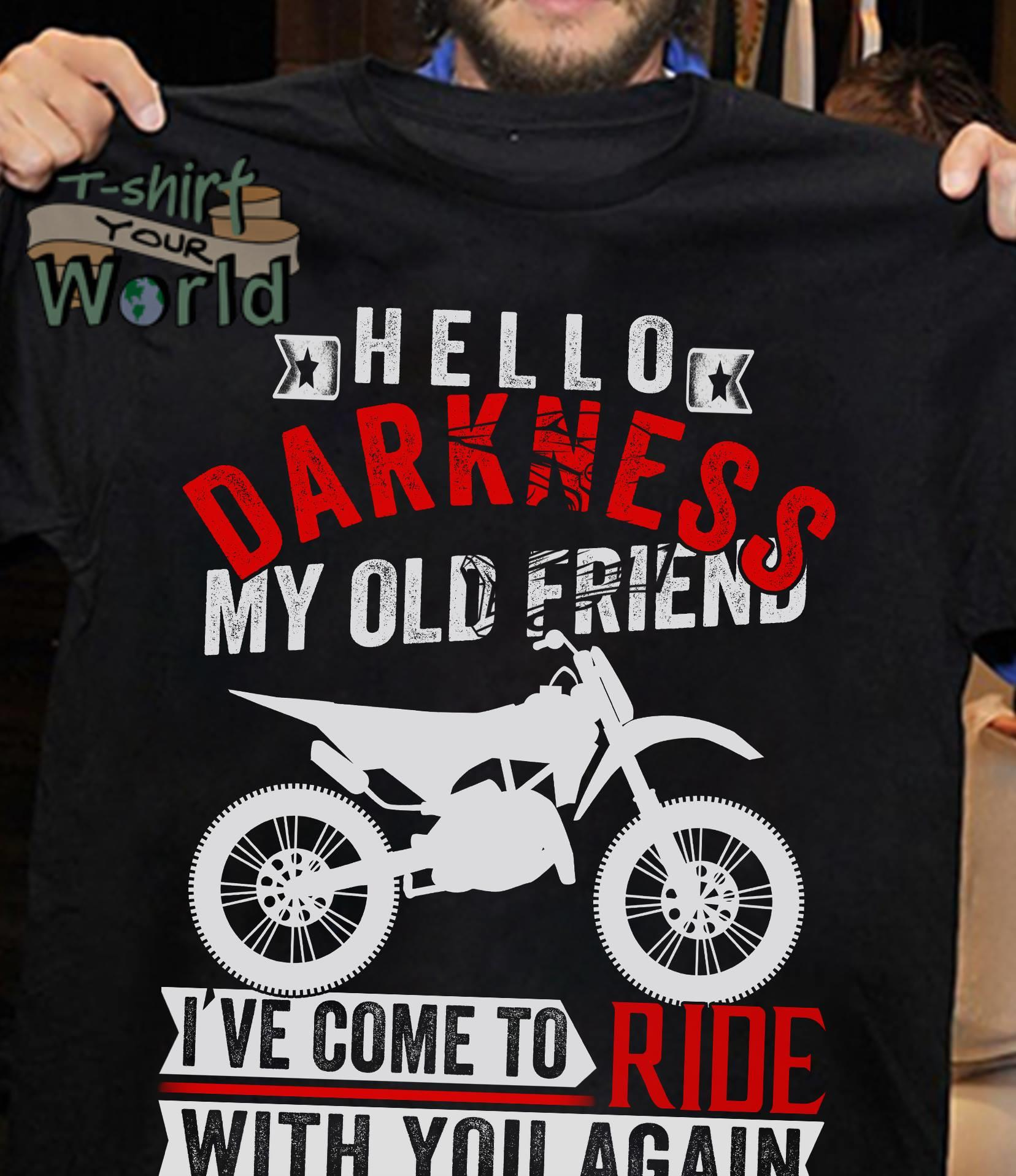 3849e6376 Powersports Bardstown Hello Darkness my old friend Ride with you again shirt