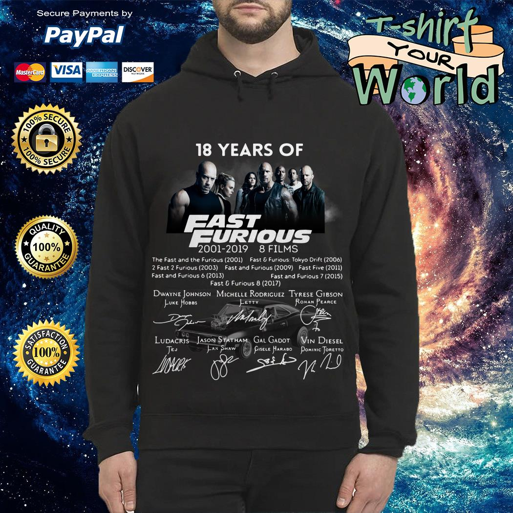 18 Years of Fast and Furious 2001 2019 Hoodie