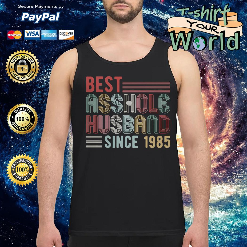 Best asshole husband since 1985 Tank top