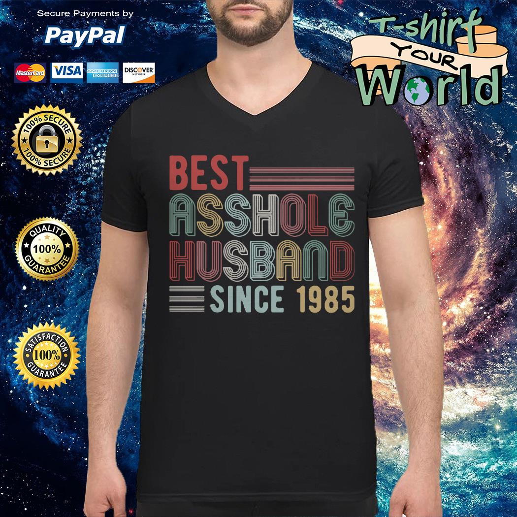 Best asshole husband since 1985 V-neck t-shirt