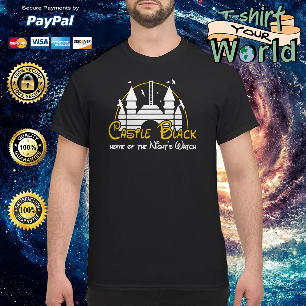 Castle black home of the night's watch disney and game of thrones shirt