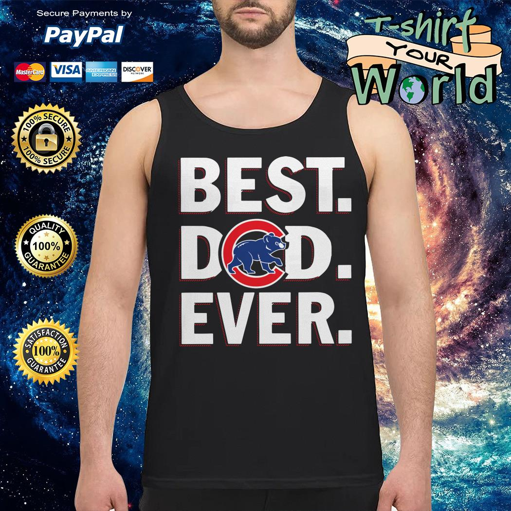 Chicago cubs best Dad ever Tank top