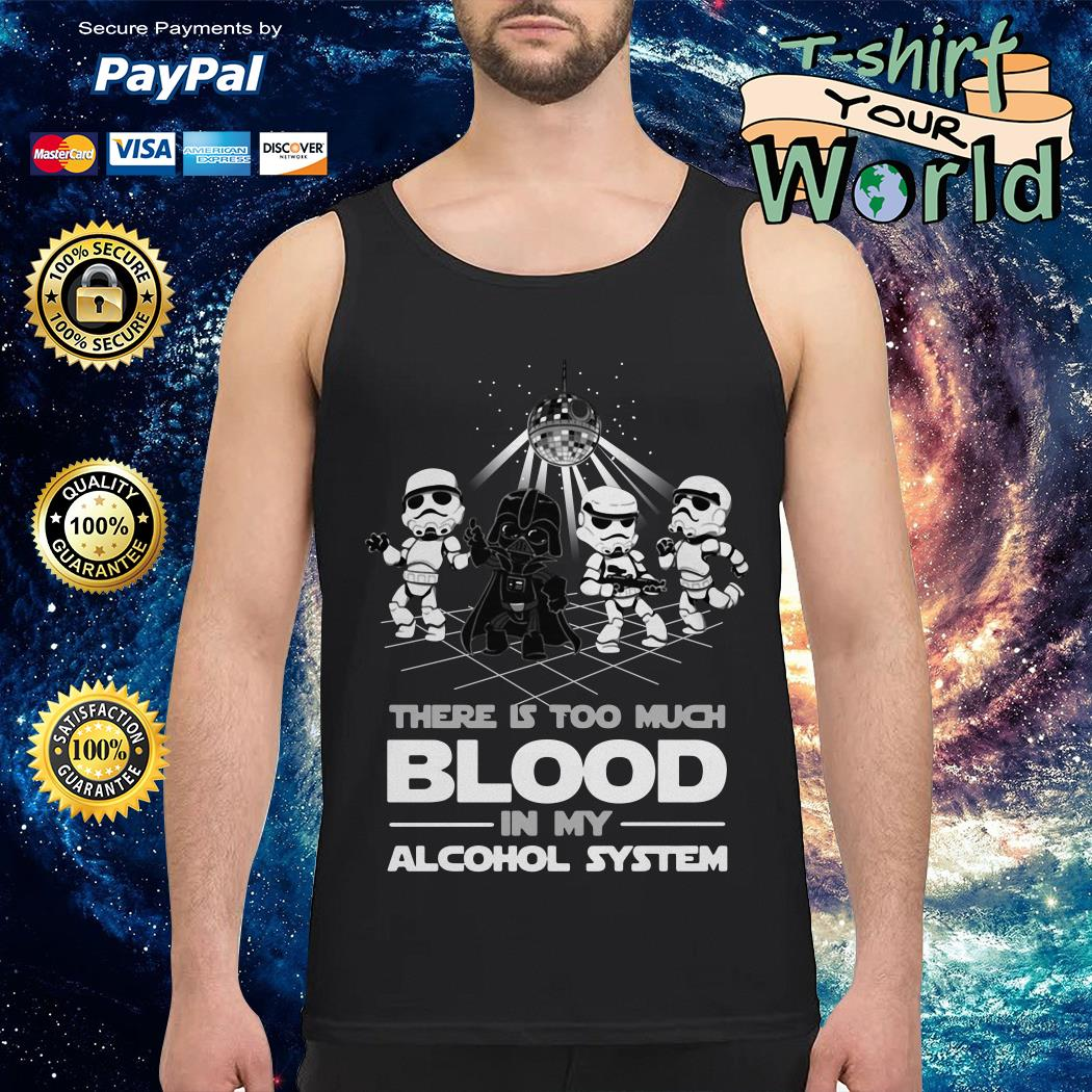 Dancing Star war There is too much BLood in My alcohol system Tank top