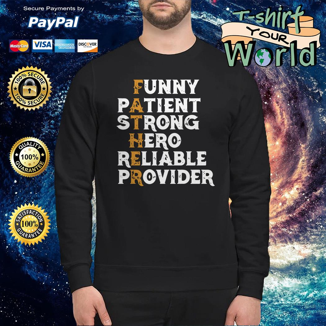 Funny patient strong hero reliable provider Sweater