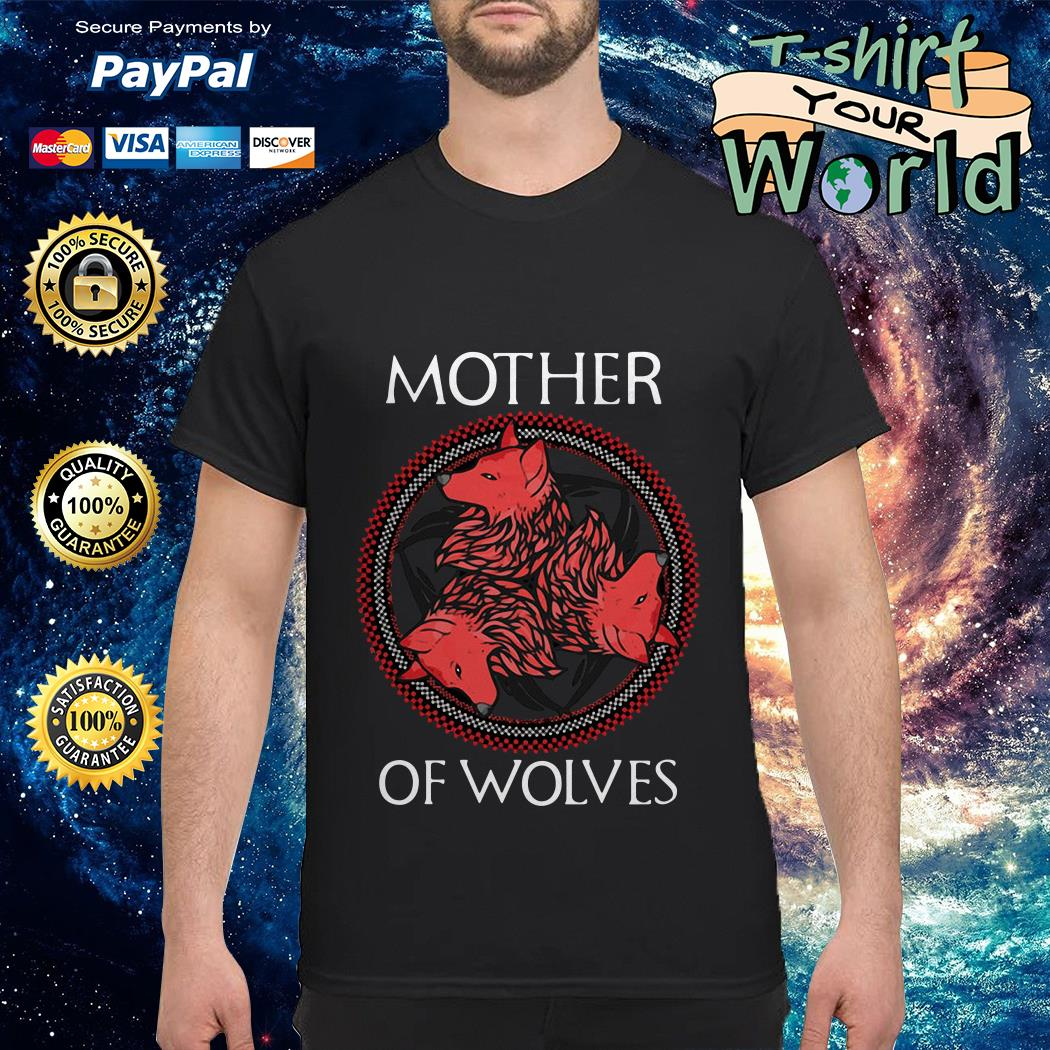 GOT Mother of wolves shirt