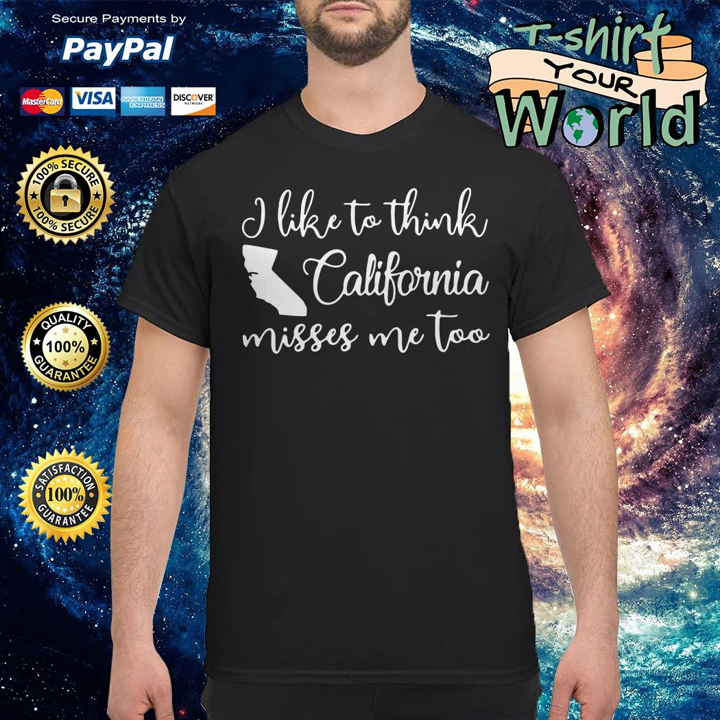 I like to think talifornia misses Me too shirt
