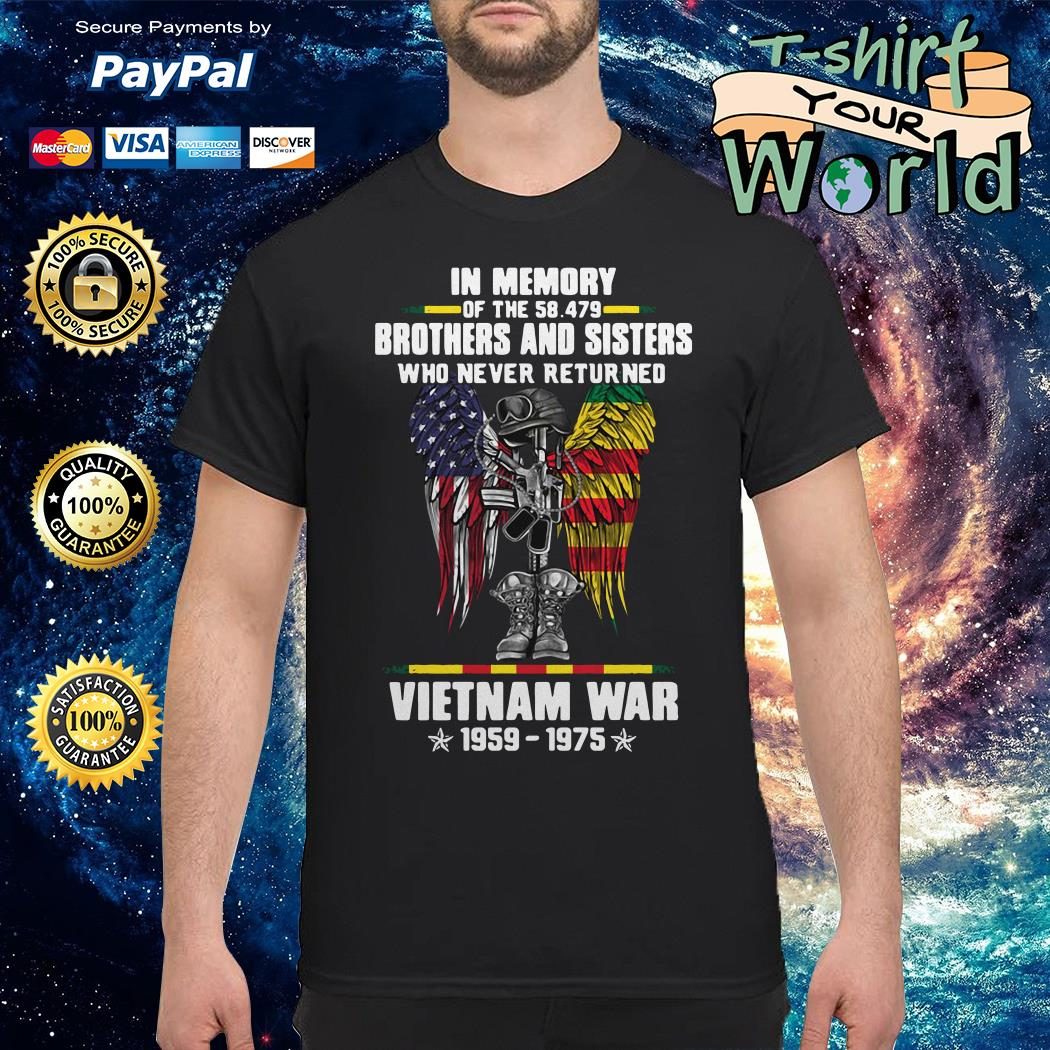In memory of the 58.479 Brothers and Sisters who never returned Vietnam war shirtIn memory of the 58.479 Brothers and Sisters who never returned Vietnam war shirt