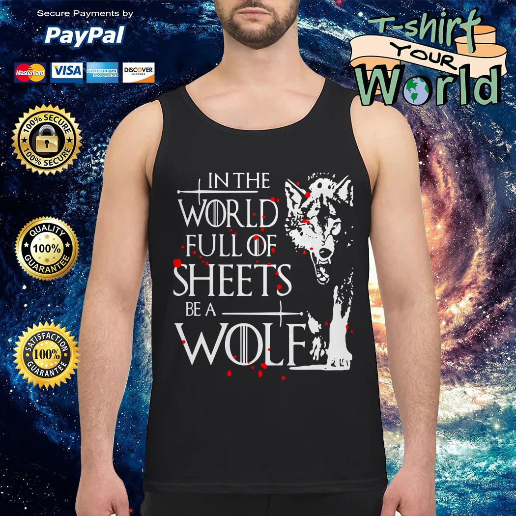 In the world full of sheets be a Wolf Tank top