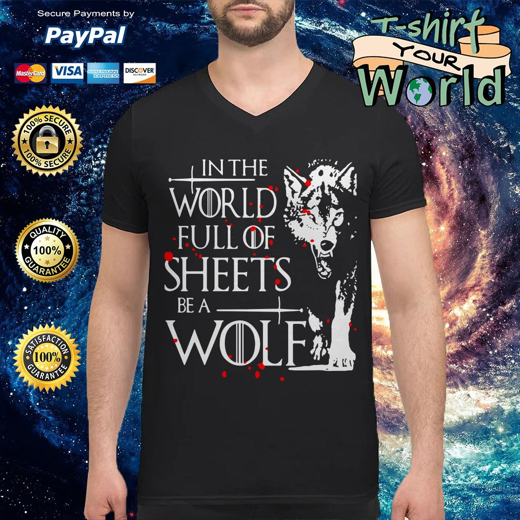 In the world full of sheets be a Wolf V-neck t-shirt