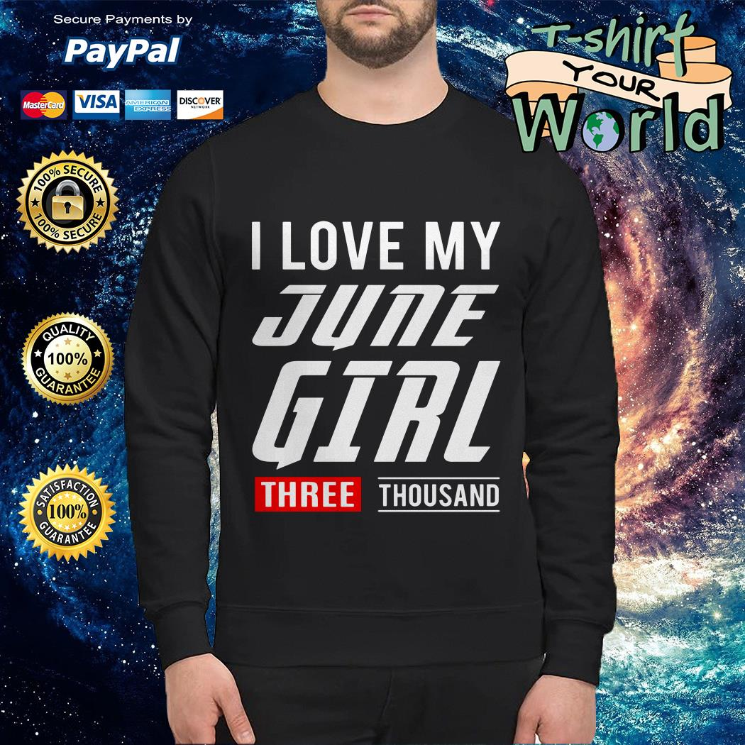 love My June Girl three thousand Sweater