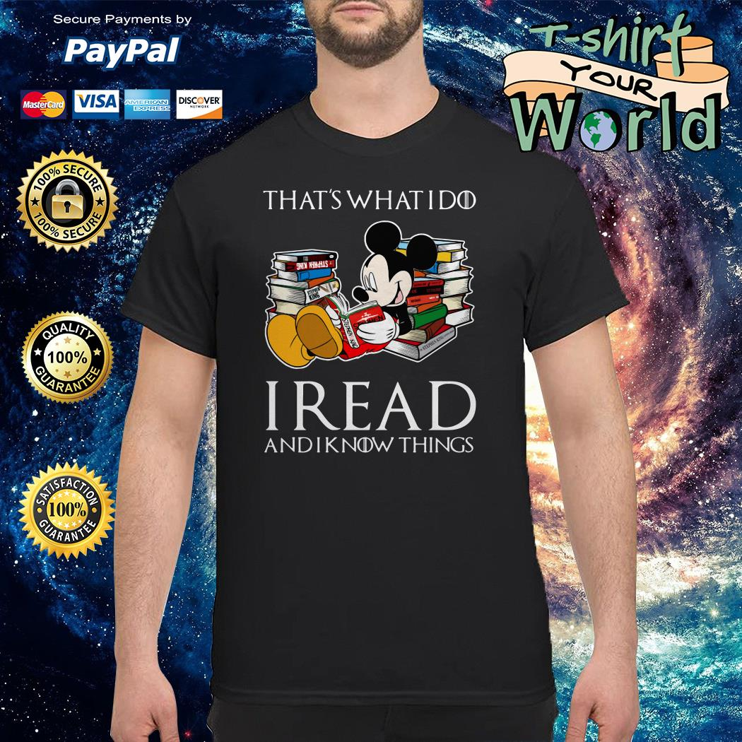 Mickey Mouse That's What I Do I Read And I Know Thing Shirt