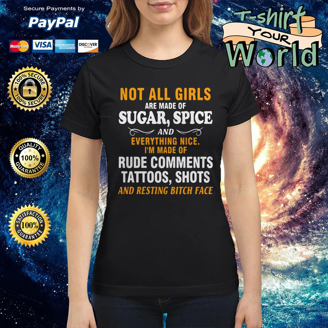 Not all girls are made of sugar spice rude comments tattoos shots Hoodie