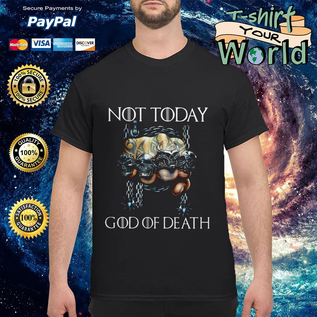 Rings Not today God of Death G shirt