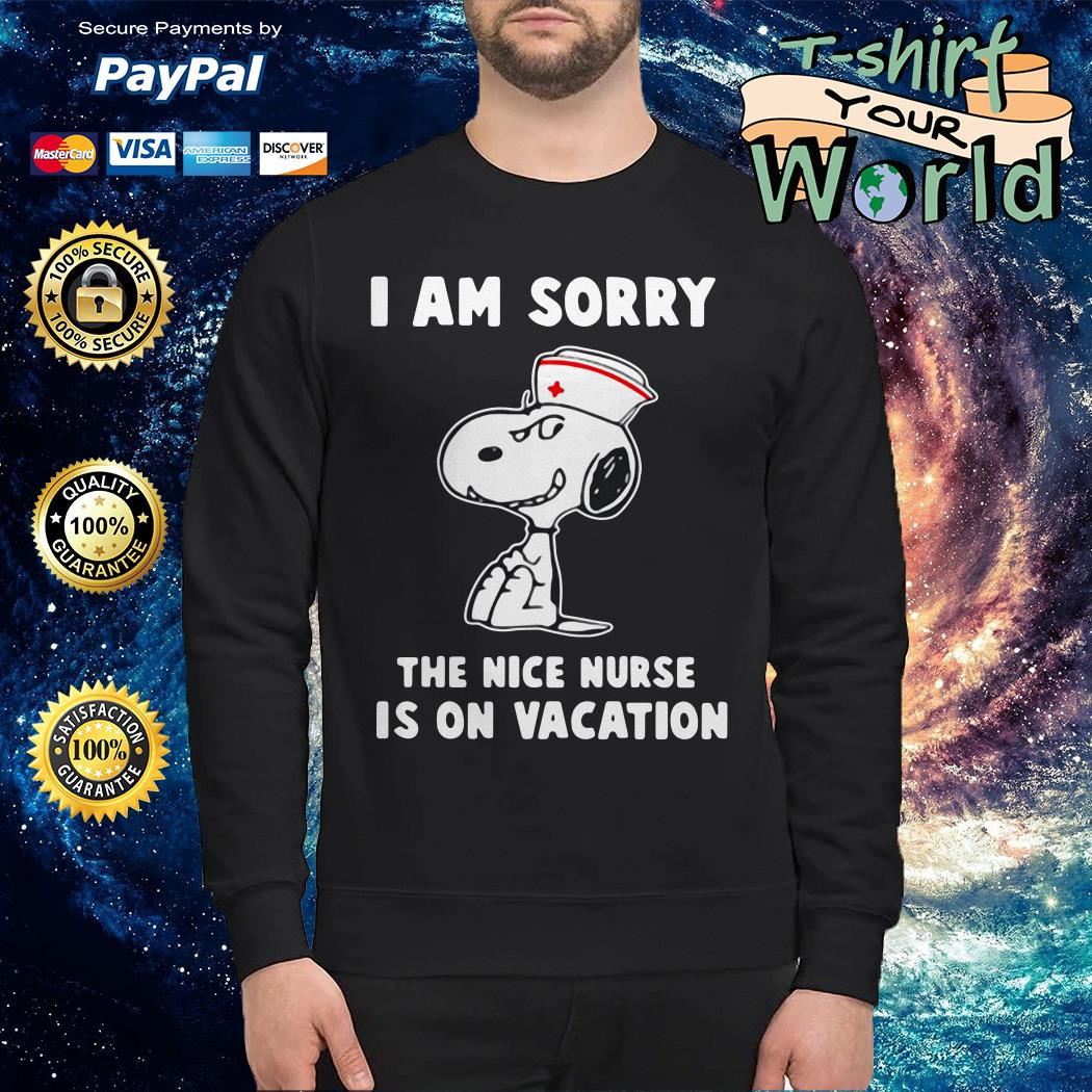 Snoopy i'm sorry the nice nurse is on vacation Sweater