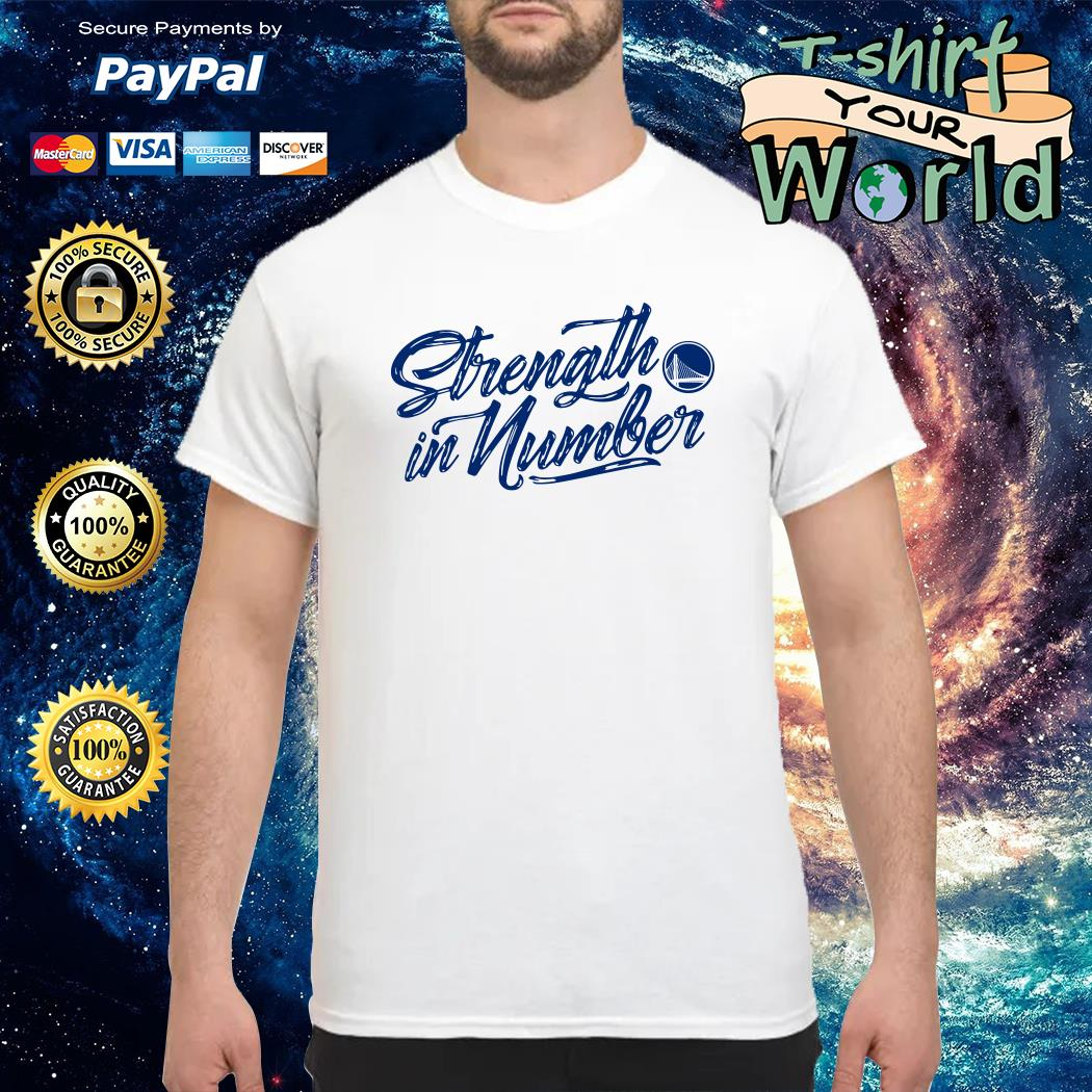 Strength in numbers warriors shirt