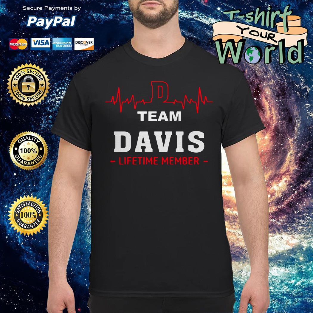 Team davis lifetime member shirt