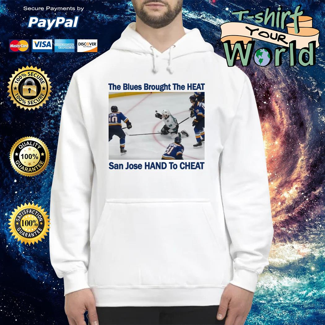 The blues brought the heat san jose hand to cheat Hoodie