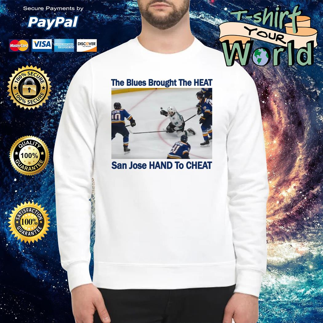 The blues brought the heat san jose hand to cheat Sweater