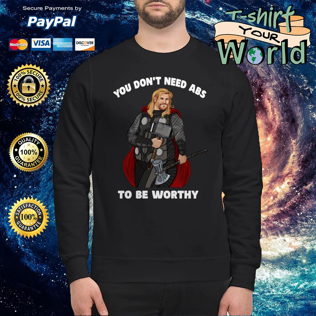 Thor you don't need abs to be worthy Sweater