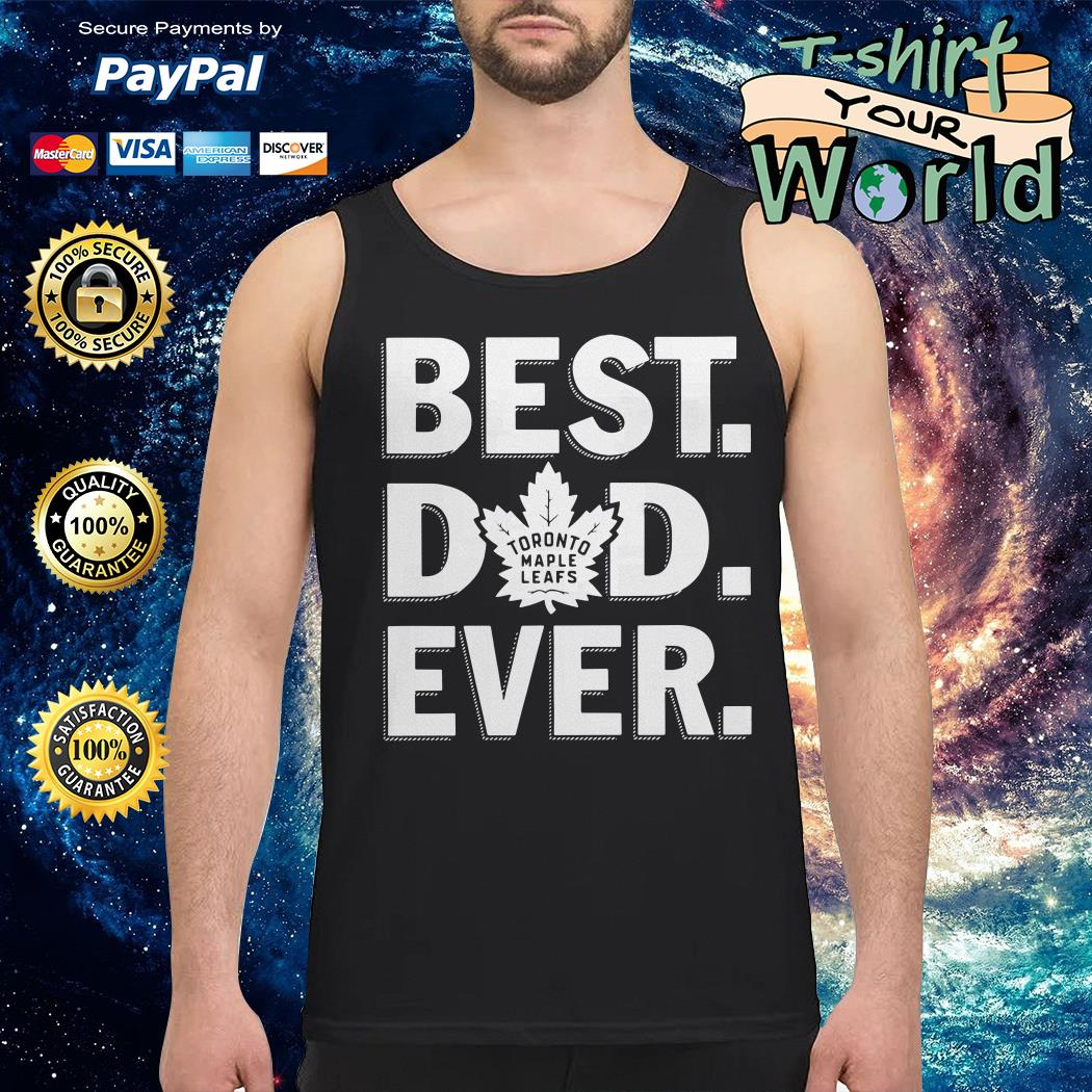 Toronto maple leafs best Dad ever Tank top