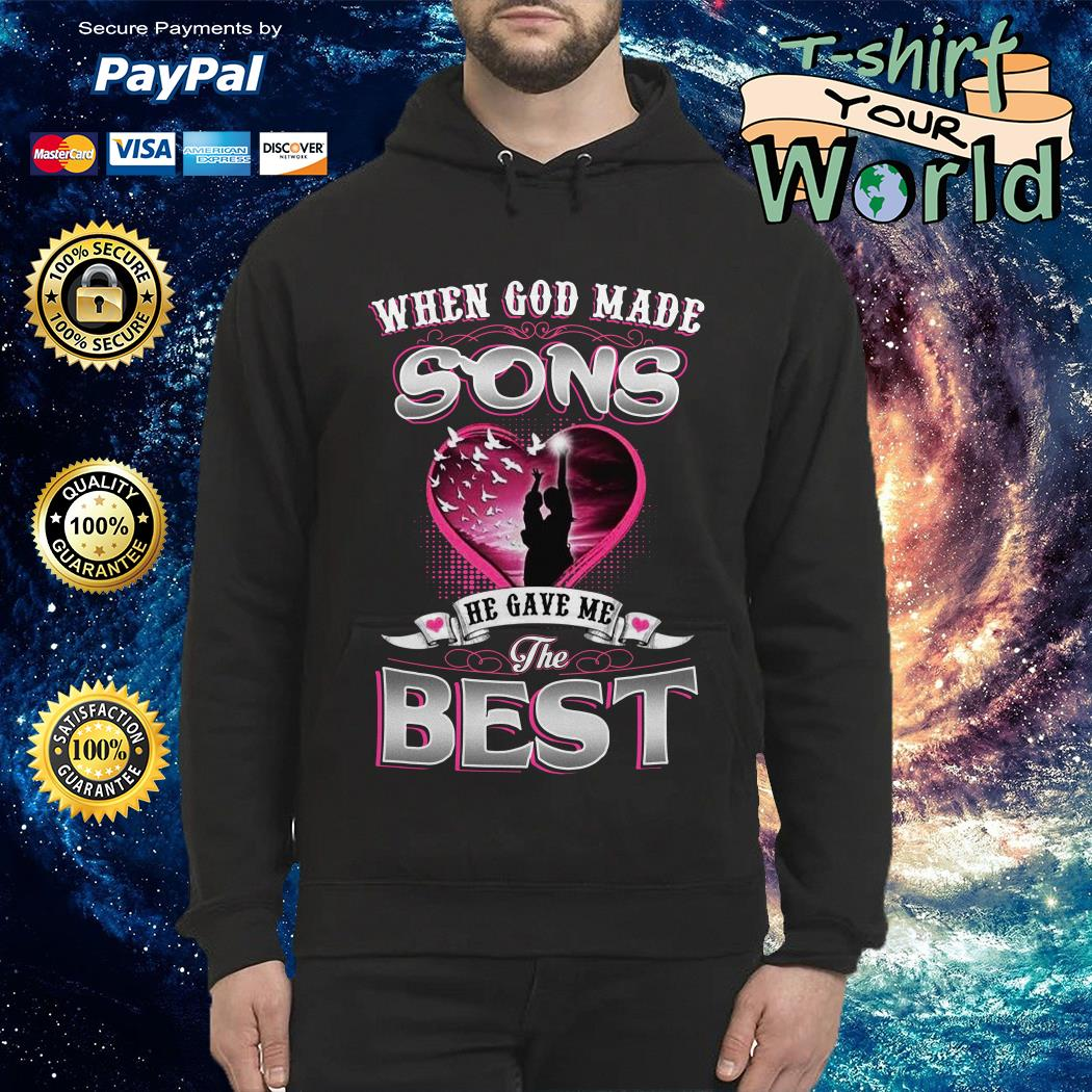 When god made sons he gave me the best mom Hoodie
