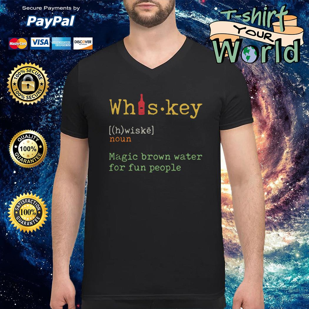 Whiskey magic brown water for fun people V-neck t-shirt