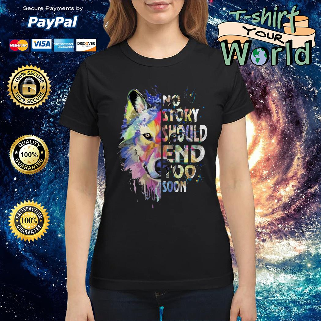 Wolf suicide awareness no story should end too soon Ladies tee