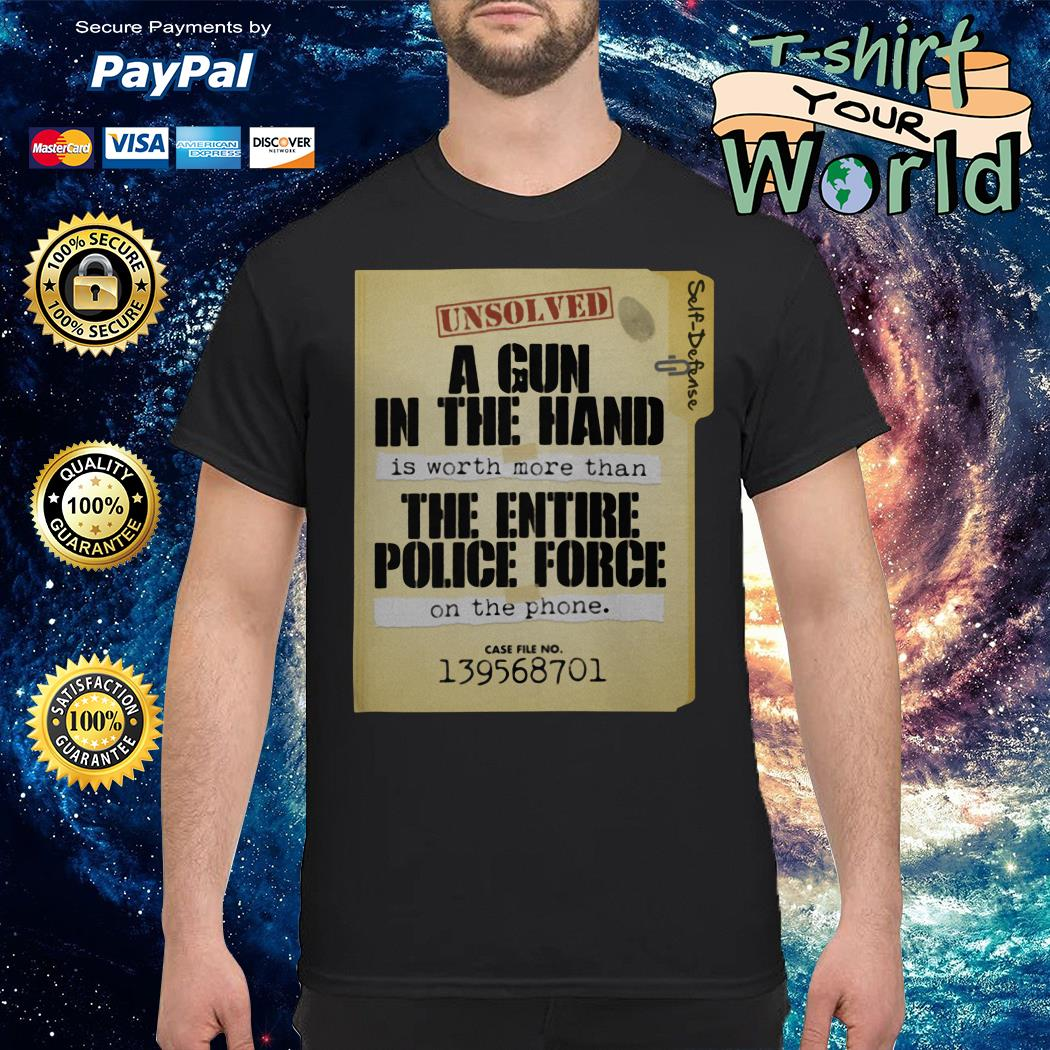 A gun in the hand the entire police force case file no 139568701 shirt