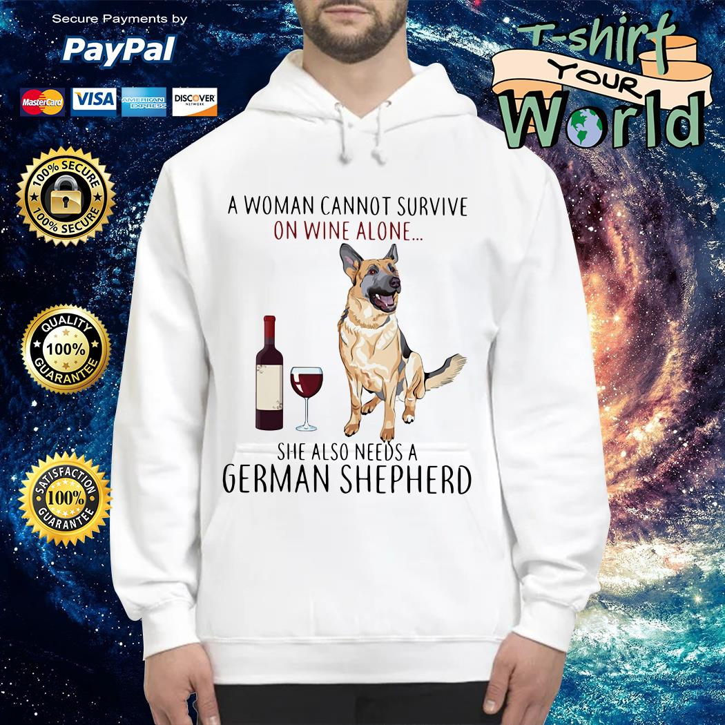 A woman cannot survive on wine alone she also need a German shepherd Hoodie