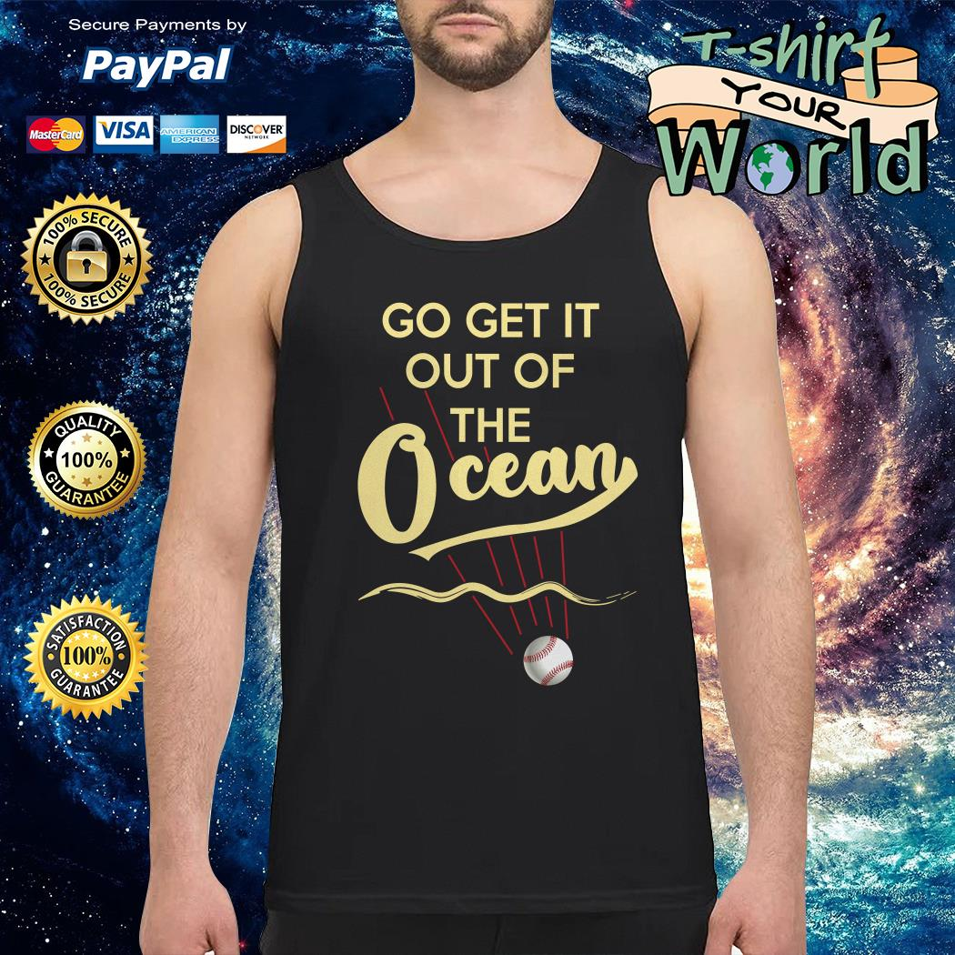 Baseball Go Get It Out of the Ocean Tank top