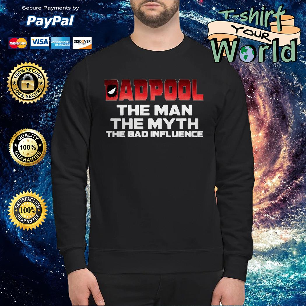 Dadpool the man the myth the bad influence Sweater