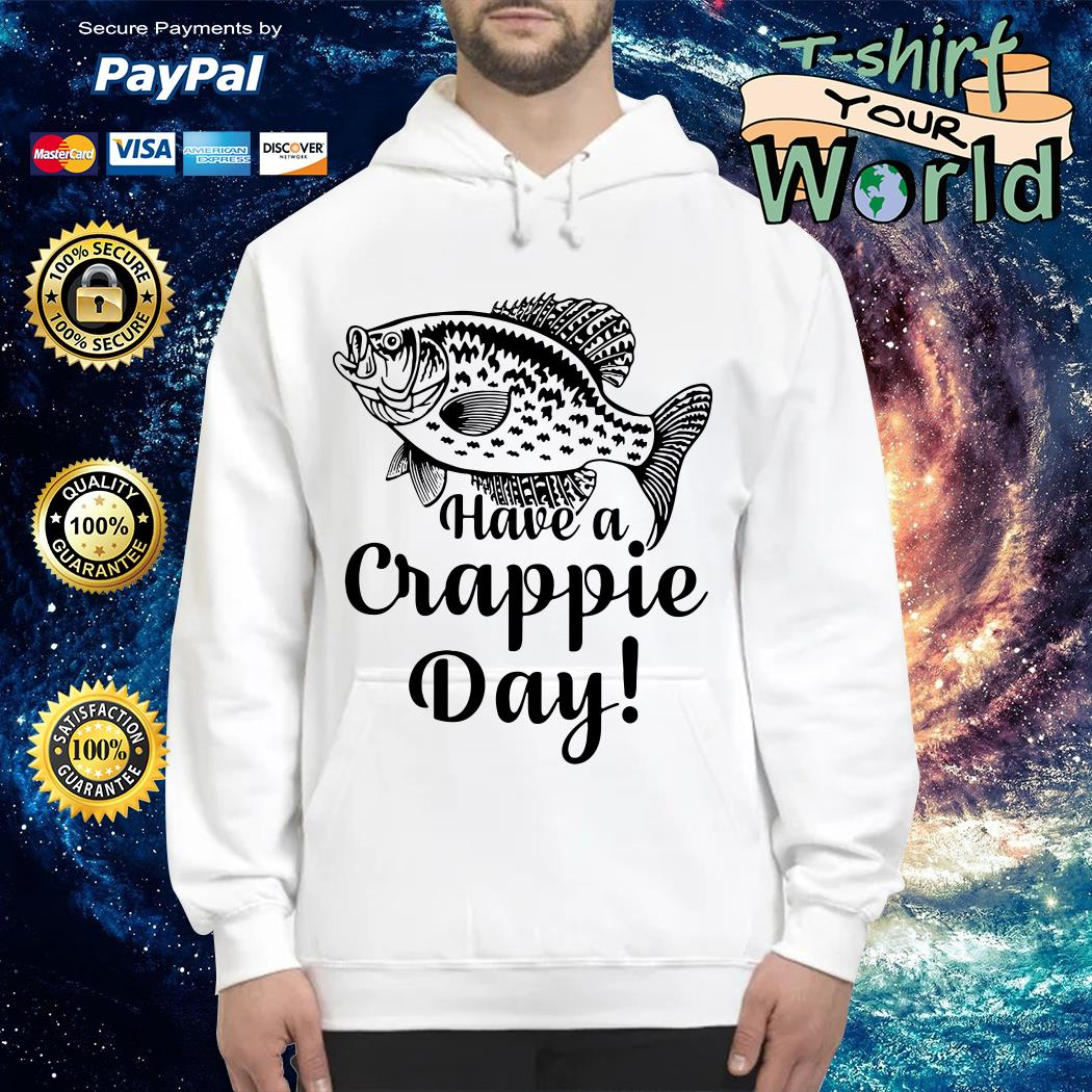 Fishing have a crappie day Hoodie