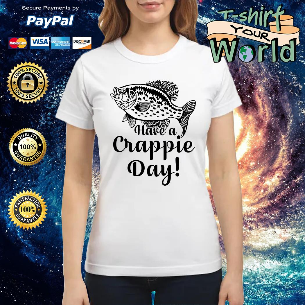 Fishing have a crappie day Ladies tee