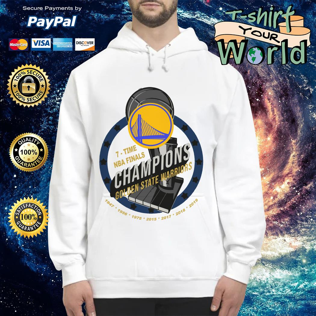 Golden state warriors 7 times NBA finals Champions NAB 2019 Hoodie
