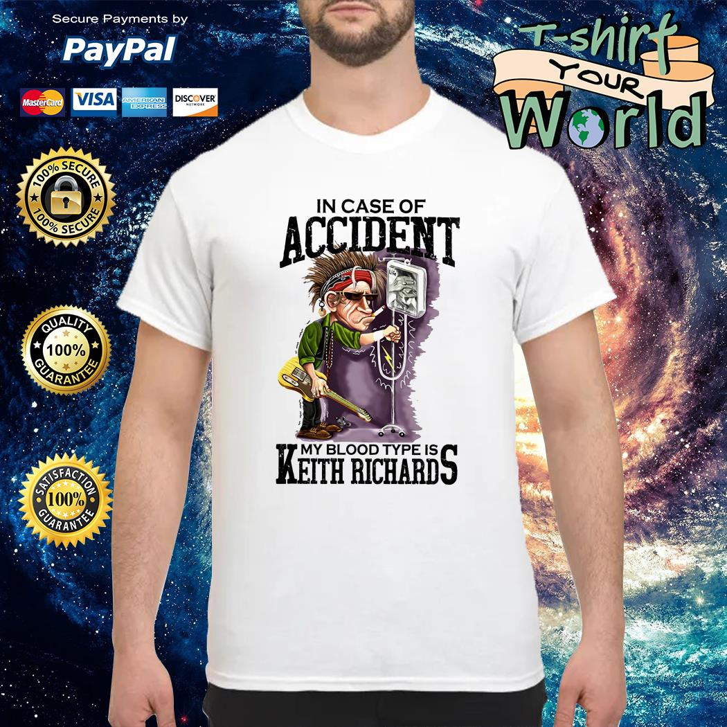 In case of accident My blood Type is Keith Richards shirt