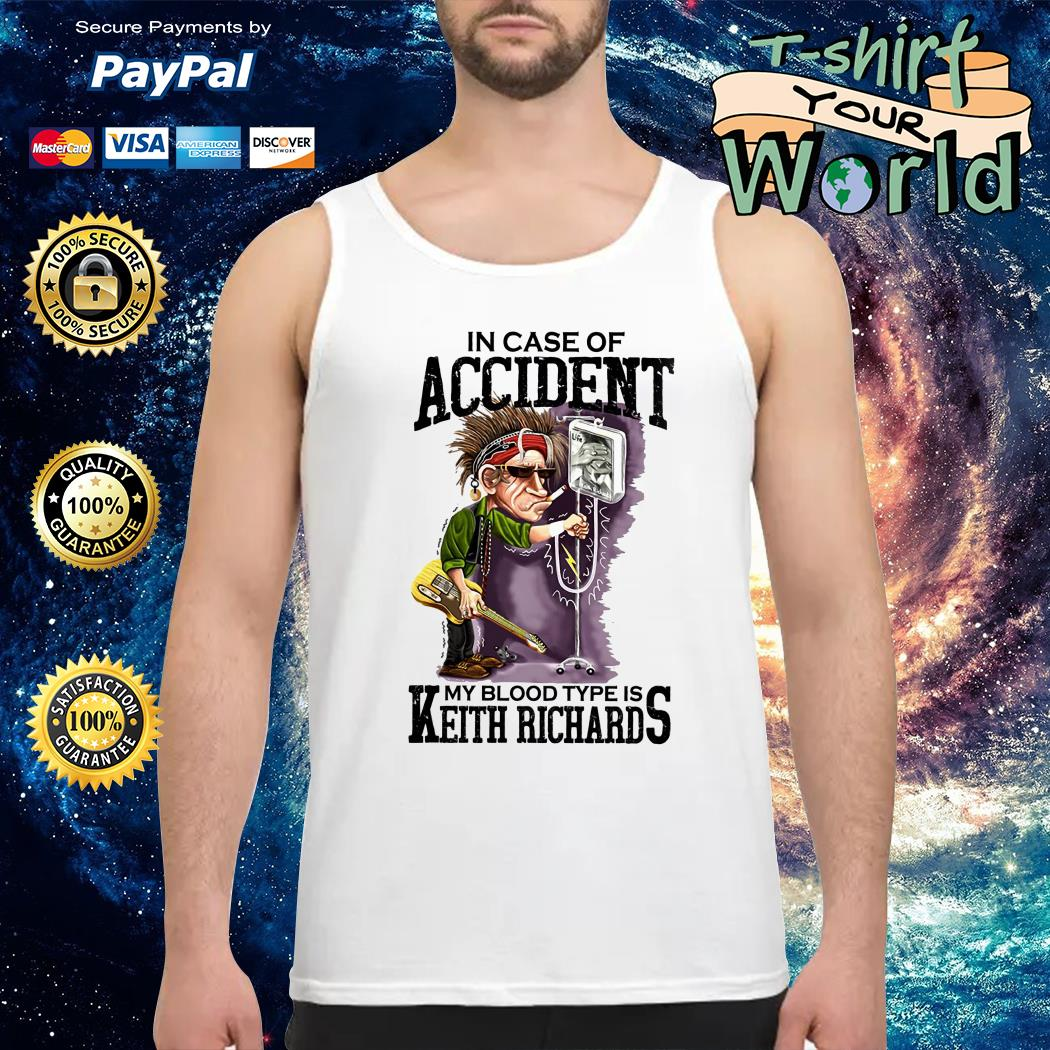 In case of accident My blood Type is Keith Richards Tank top