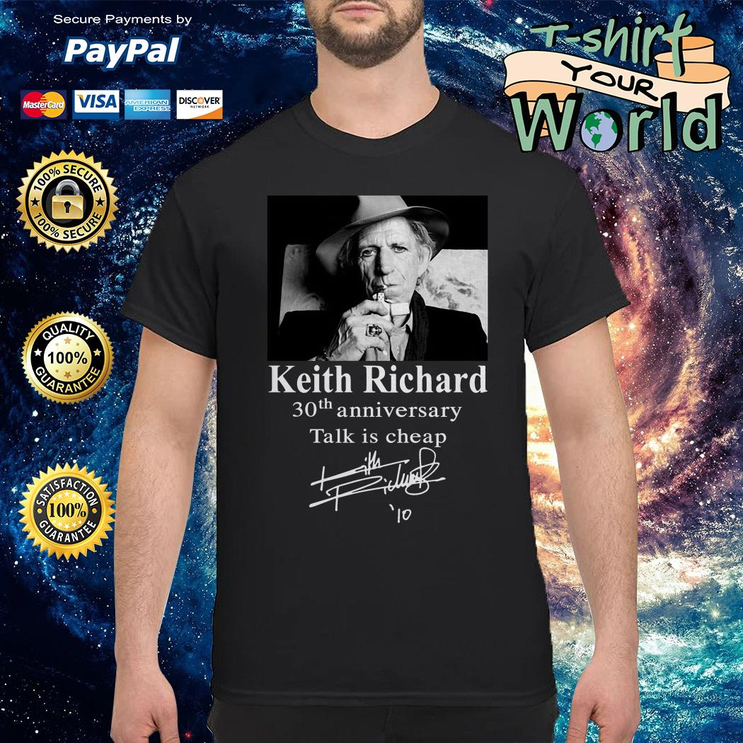 Keith Richard 30th anniversary Talk is cheap shirt