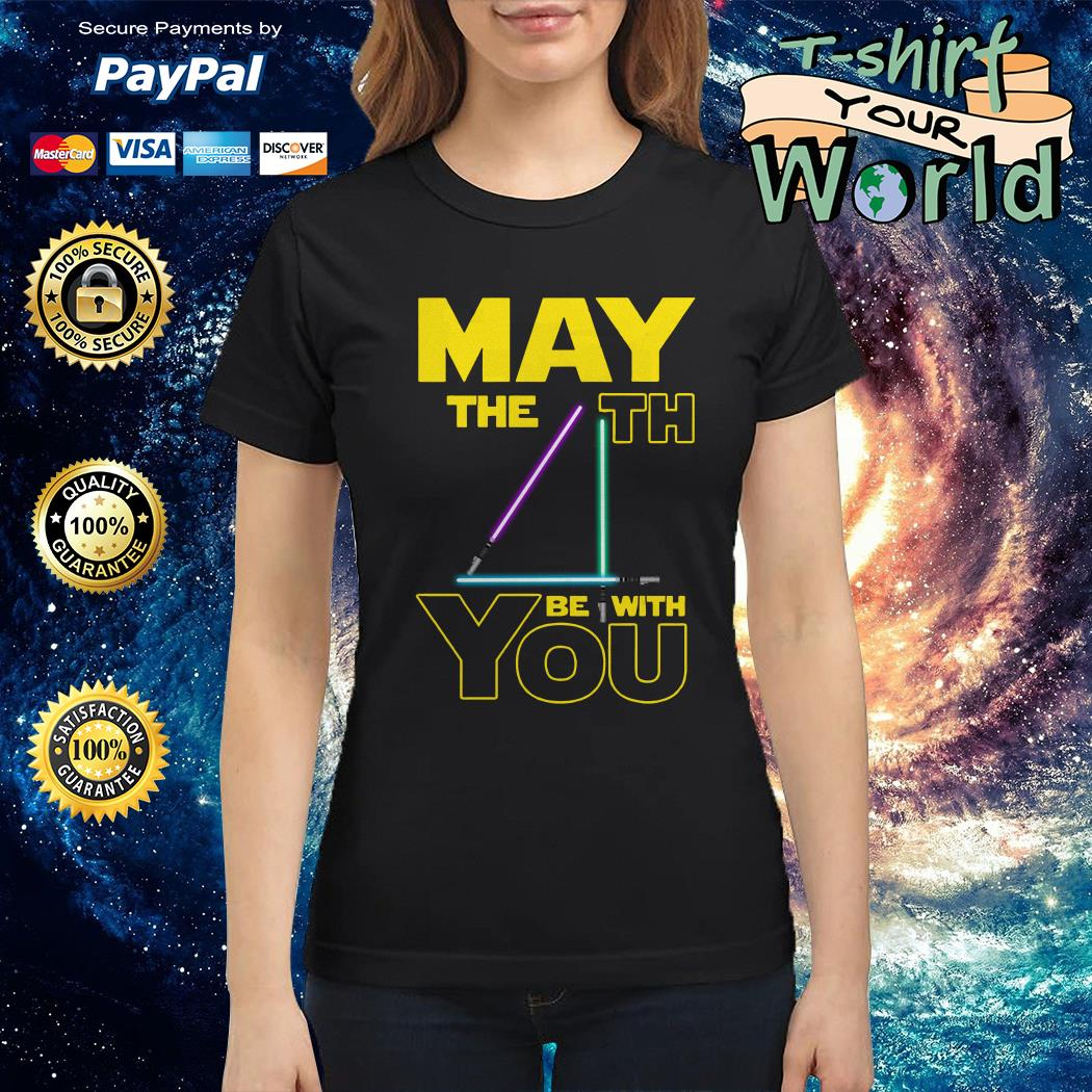 May The 4th Be With You Ladies tee