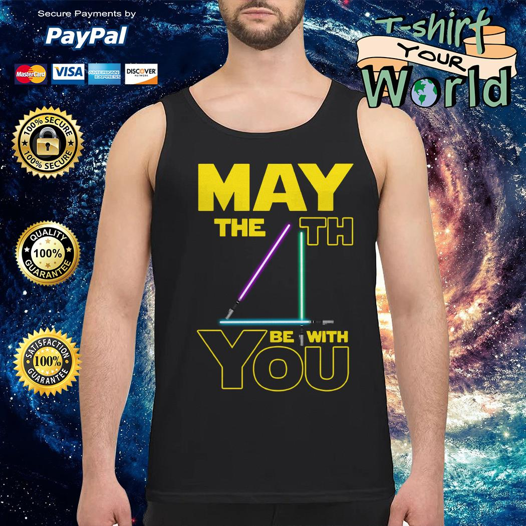 May The 4th Be With You Tank top