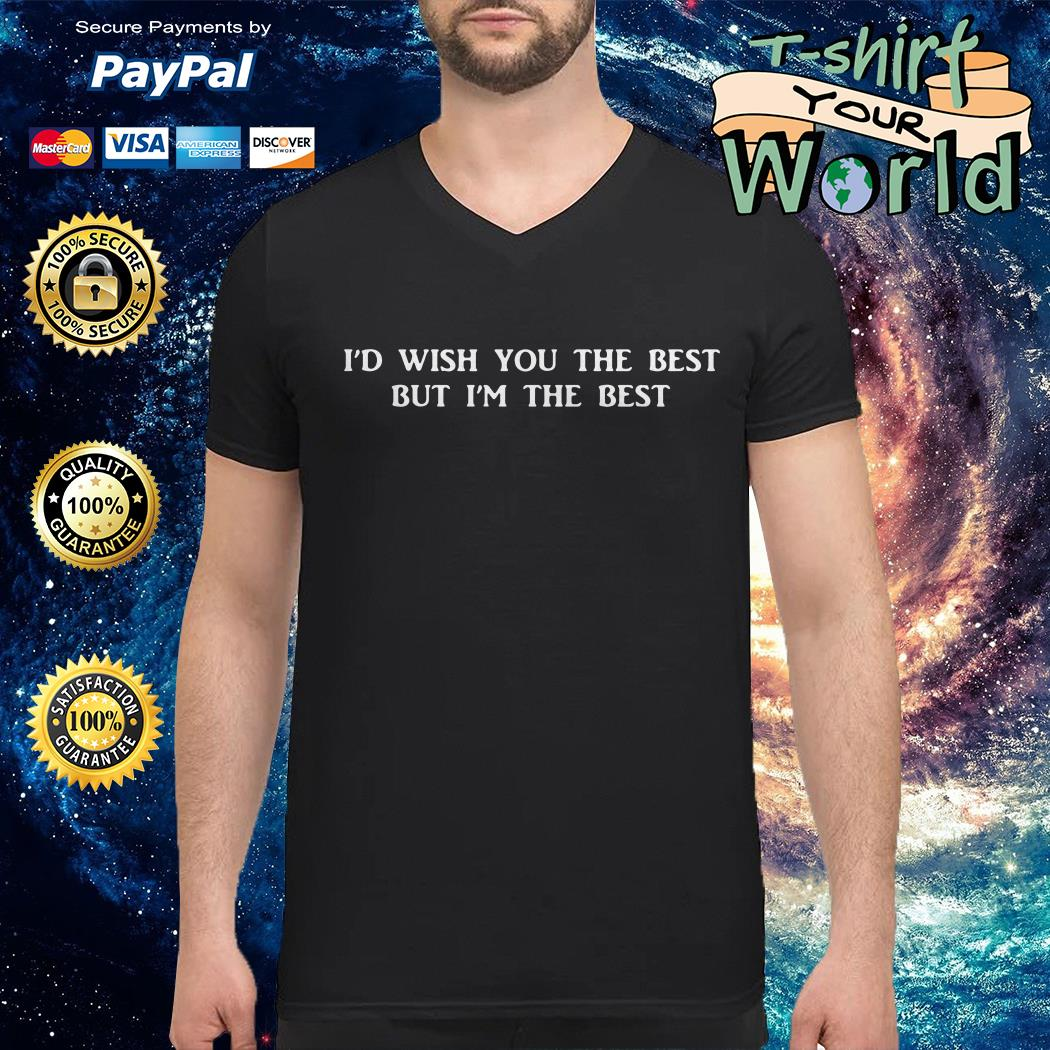 Miley cyrus i'd wish you the best but i'm the best V-neck t-shirt