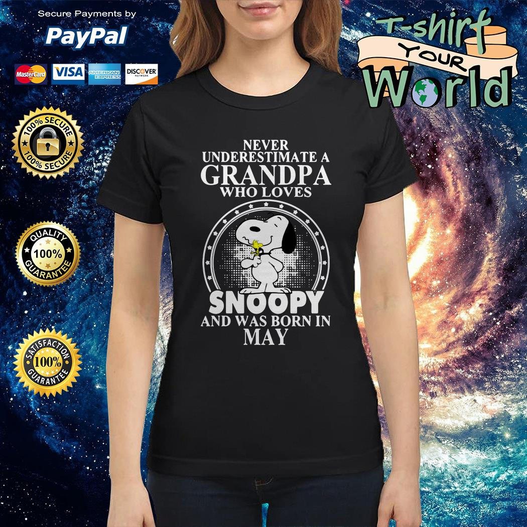 Never underestimate a grandpa who loves snoopy and was born in may Ladies tee