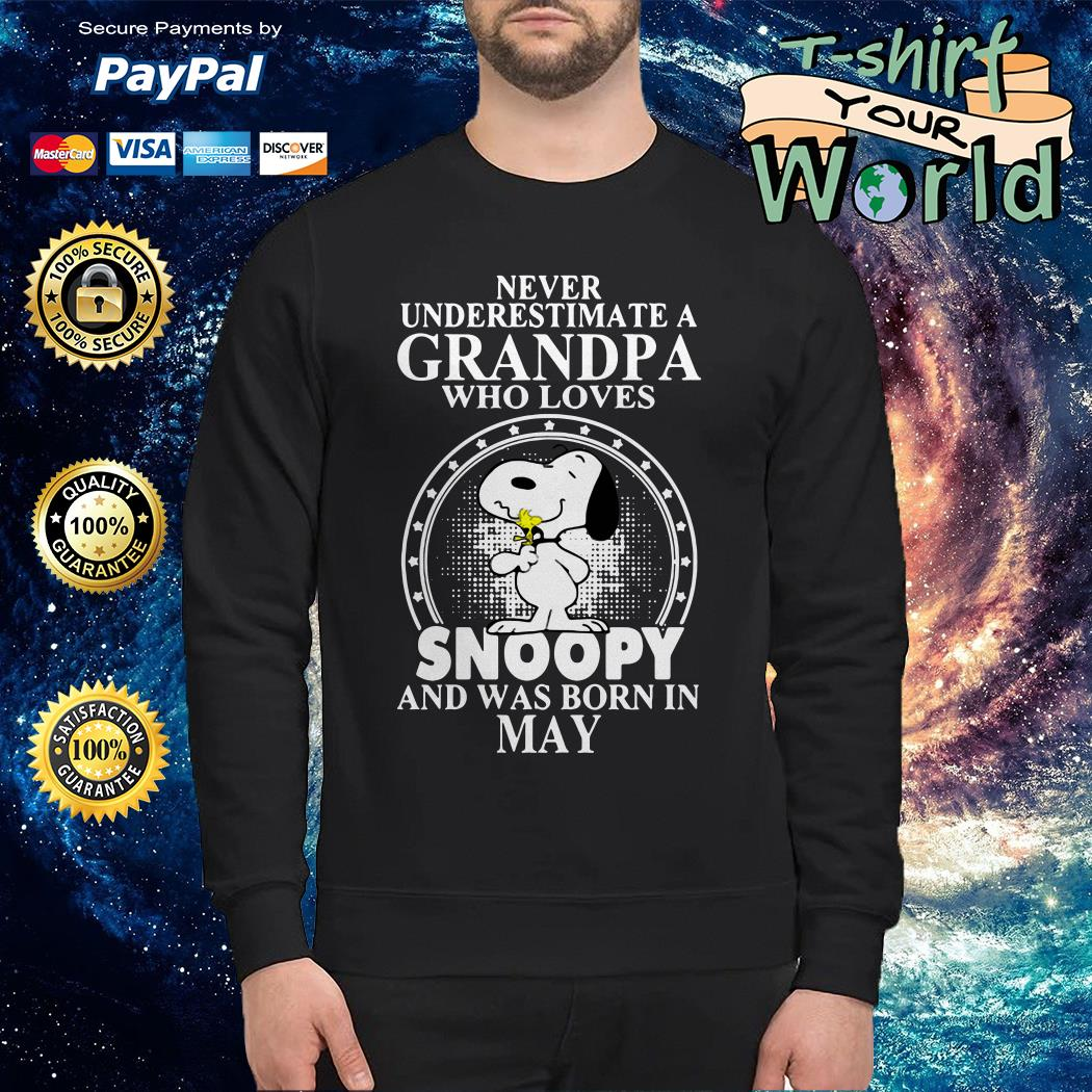Never underestimate a grandpa who loves snoopy and was born in may Sweater