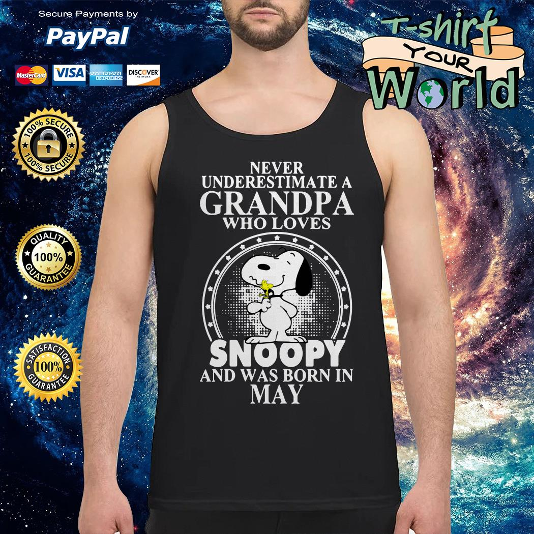 Never underestimate a grandpa who loves snoopy and was born in may Tank top