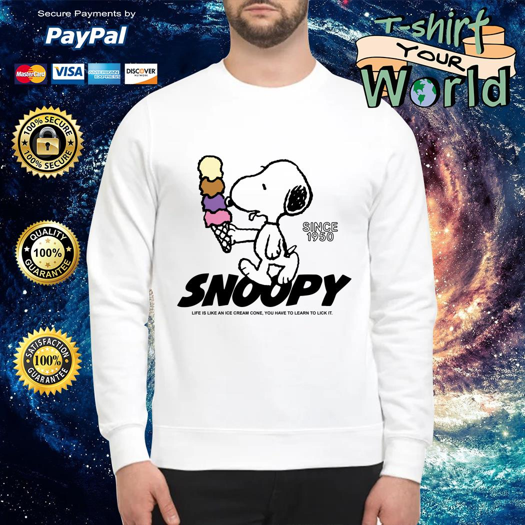Snoopy life is like an ice cream cone you have to learn to lick it SweaterSnoopy life is like an ice cream cone you have to learn to lick it Sweater